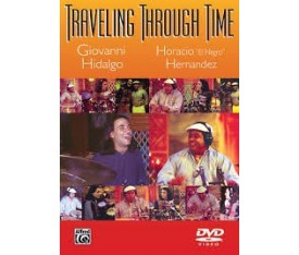 "Giovanni Higaldo & Horacio Hernandez ""Traveling Through Time DVD"